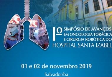 1º Simpósio de Avanços em Oncologia Torácica e Cirurgia Robótica do Hospital Santa Izabel