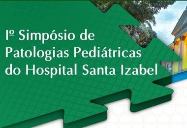 1º Simpósio de Patologias Pediátricas do Hospital Santa Izabel