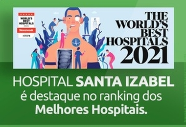 Hospital Santa Izabel é destaque no ranking dos Melhores Hospitais